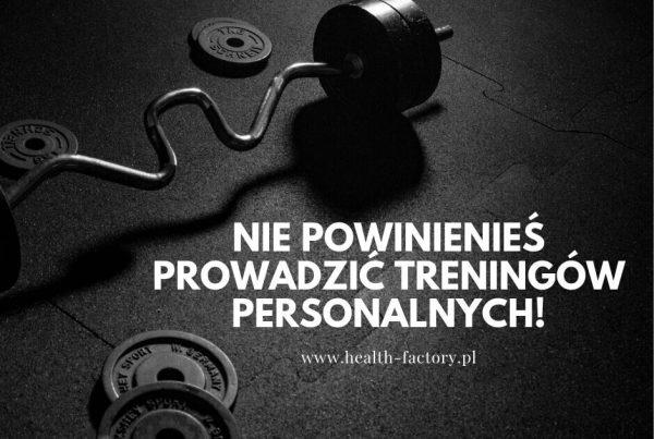 nie powinienieś prowadzić treningów personalnych